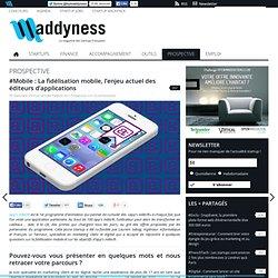 #Mobile : La fidélisation mobile, l'enjeu actuel des éditeurs d'applications