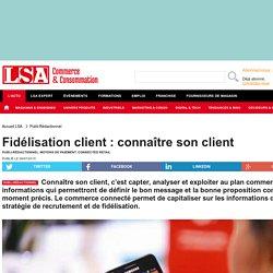 Fidélisation client : connaître son client