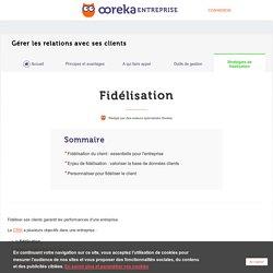 Fidélisation client : techniques - Ooreka