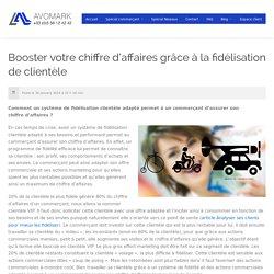 Avomark › Booster votre chiffre d'affaires grâce à la fidélisation de clientèle