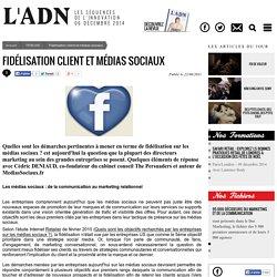 TRIBUNE - Fidélisation client et médias sociaux