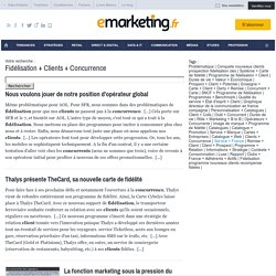 Fidélisation + Clients + Concurrence