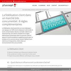 Fidélisation client en marché concurrentiel 2/2 - Plus Sept