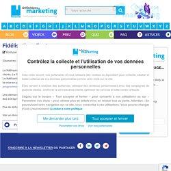 Fidélisation client - Définitions Marketing