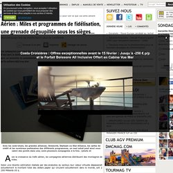 Aérien : Miles et programmes de fidélisation, une grenade dégoupillée sous les sièges...
