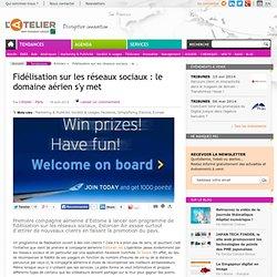 Fidélisation sur les réseaux sociaux: le domaine aérien s'y met