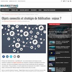 Objets connectés et stratégie de fidélisation des entreprises : enjeux