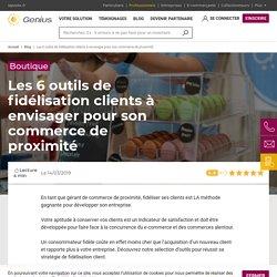 Les 6 outils de fidélisation clients à envisager pour son commerce de proximité - LaPoste - Genius