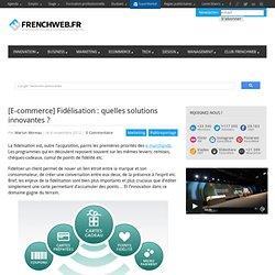 [E-commerce] Fidélisation : quelles solutions innovantes ?