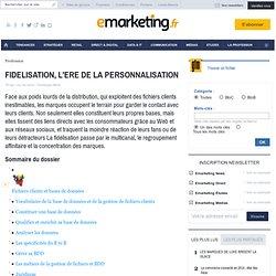 FIDELISATION, L'ERE DE LA PERSONNALISATION - Les fondamentaux du marketing