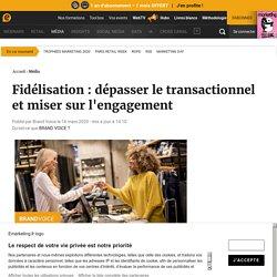 Fidélisation : dépasser le transactionnel et miser sur l'engagement