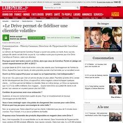 «Le Drive permet de fidéliser une clientèle volatile» - 29/01/2016 - ladepeche.fr