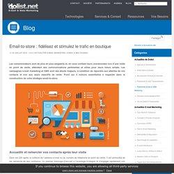 Email-to-store : fidélisez et stimulez le trafic en boutique