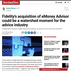 Fidelity's acquisition of eMoney Advisor could be a watershed moment for the advice industry