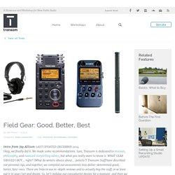 Field Gear: Good, Better, Best