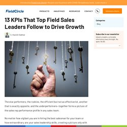 13 KPIs That Top Field Sales Leaders Follow to Drive Growth