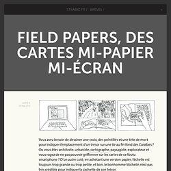 Field Papers, des cartes mi-papier mi-écran - strabic.fr