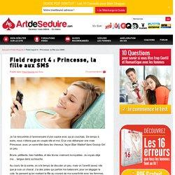 Field report 4 : Princesse, la fille aux SMS