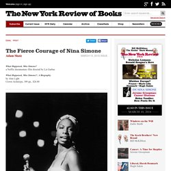 The Fierce Courage of Nina Simone by Adam Shatz