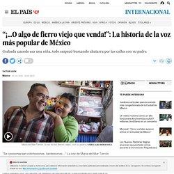 """CDMX: """"¡...O algo de fierro viejo que venda!"""": La historia de la voz más popular de México"""