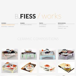 B.FIESS / works / ceramic compositions