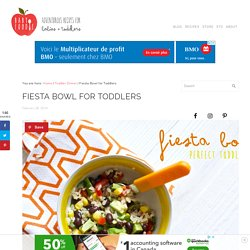 Fiesta Bowl for Toddlers - Baby Foode