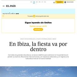 En Ibiza, la fiesta va por dentro