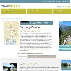 Fietsen naar Salzburg. Bekijk nu onze Salzburg-Venetië en andere fietsvakanties Oostenrijk. - TRAP Reizen