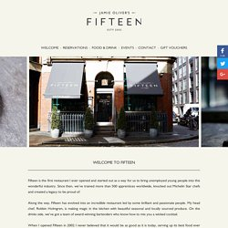 Fifteen London | Welcome page for the flagship London restaurant | Jamie Oliver (UK)
