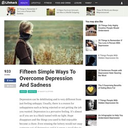 Fifteen Simple Ways To Overcome Depression And Sadness