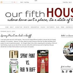 Our Fifth House: Spray Paint vs. Rub 'n Buff