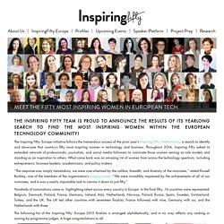 Meet The Fifty Most Inspiring Women In European Tech - Inspiring fifty