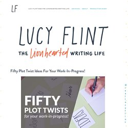 Fifty Plot Twist Ideas for Your Work-In-Progress! — Lucy Flint