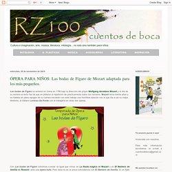 RZ100 Cuentos de boca: ÓPERA PARA NIÑOS: Las bodas de Fígaro de Mozart adaptada para los más pequeños.