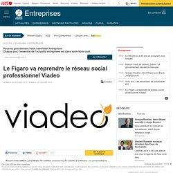 Le Figaro va reprendre le réseau social professionnel Viadeo