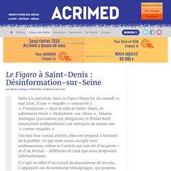 Le Figaro à Saint-Denis : Désinformation-sur-Seine