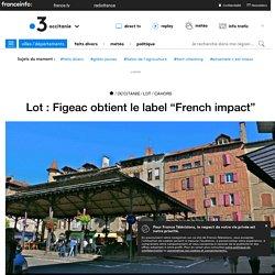 "Lot : Figeac obtient le label ""French impact"""