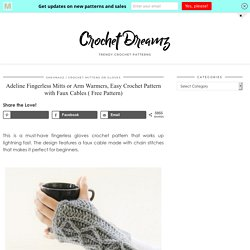 Figerless Gloves Crochet Pattern with Faux Cables-Crochet Dreamz