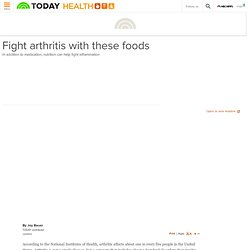 Fight arthritis with these foods - today > health