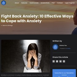 How to Fight Back Anxiety: 10 Effective Tips to Cope with Anxiety