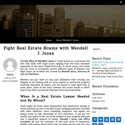 Fight Real Estate Scams with Wendell J. Jones