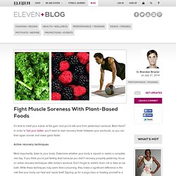 Fight Muscle Soreness With Plant-Based Foods - Blog