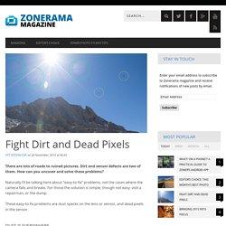 Fight Dirt and Dead Pixels