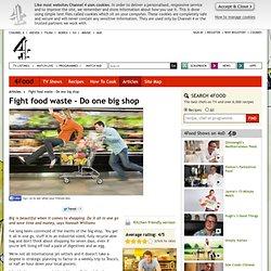 Fight food waste - Do one big shop