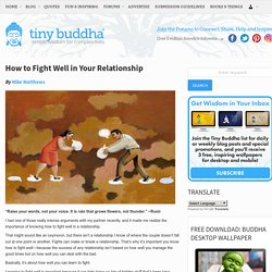How to Fight Well in Your Relationship