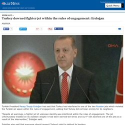 Turkey downed fighter jet within the rules of engagement: Erdoğan - MIDEAST
