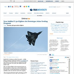 New Sukhoi T-50 Fighter Jet Prototype Joins Testing Program