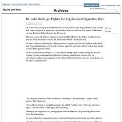 Dr. John Slade, 52, Fighter for Regulation of Cigarettes, Dies