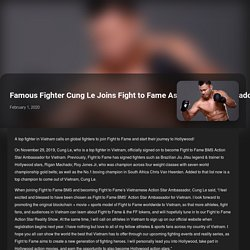 Famous Fighter Cung Le Joins Fight to Fame As Vietnam Ambassador – F2F Fight to Fame