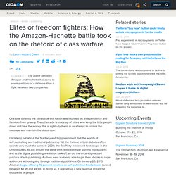 Elites or freedom fighters: How the Amazon-Hachette battle took on the rhetoric of class warfare